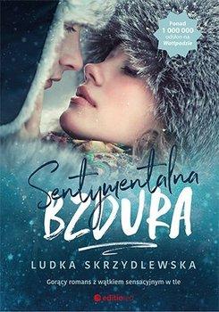 Sentymentalna bzdura-Skrzydlewska Ludka