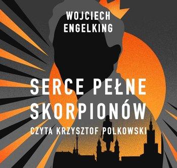 Serce pełne skorpionów-Engelking Wojciech