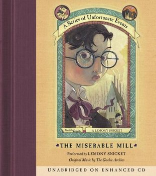 Series of Unfortunate Events #4: The Miserable Mill-Snicket Lemony