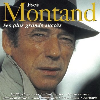 Ses Plus Grands Succes - Montand Yves