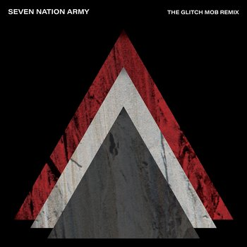 Seven Nation Army x The Glitch Mob-The White Stripes