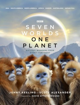 Seven Worlds One Planet - Keeling Jonny, Alexander Scott, Attenborough David