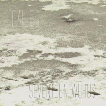 Seventeen Words-Gailes