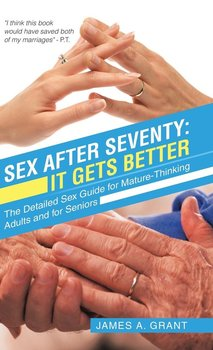 Sex After Seventy-Grant James A.