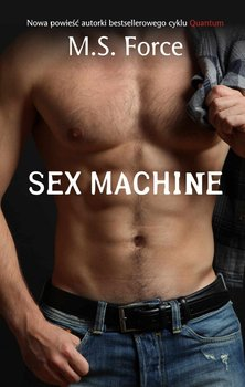 Sex Machine. Tom 1-Force M.S.