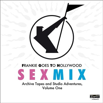 Sex Mix - Archive Tapes and Studio Adventures, Vol. 1-Frankie Goes To Hollywood