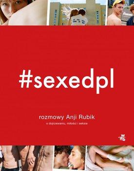 #SEXEDPL. Rozmowy Anji Rubik o dojrzewaniu, miłości i seksie-Rubik Anja