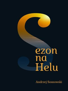 Sezon na Helu-Sosnowski Andrzej