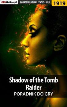 Shadow of the Tomb Raider - poradnik do gry-Hałas Jacek Stranger, Fras Natalia N.Tenn