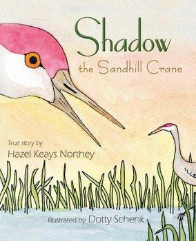 Shadow the Sandhill Crane-Northey Hazel Keays