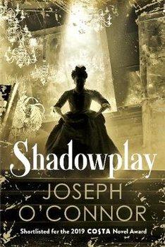 Shadowplay-O'Connor Joseph