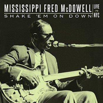 Shake 'Em On Down-Mississippi Fred McDowell