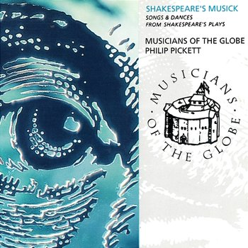 Morley: Go From My Window - Musicians Of The Globe, Philip Pickett