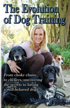 Shannon Riley-Coyner The Evolution of Dog Training-Riley-Coyner Shannon