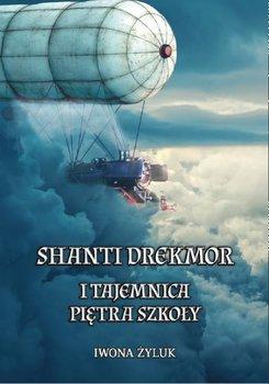 Shanti Drekmor i tajemnica piętra szkoły-Żyluk Iwona
