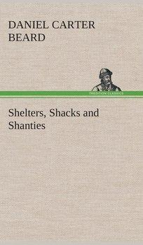 Shelters, Shacks and Shanties-Beard Daniel Carter