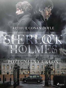 Sherlock Holmes. Pożegnalny ukłon-Doyle Arthur Conan