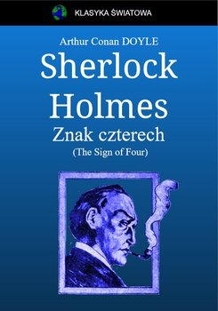 Sherlock Holmes. Znak czterech. (The Sign of Four)-Doyle Arthur Conan
