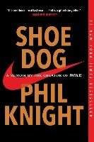 Shoe Dog: A Memoir by the Creator of Nike-Knight Phil