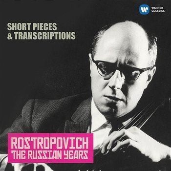 Short Pieces & Transcriptions (The Russian Years)-Mstislav Rostropovich