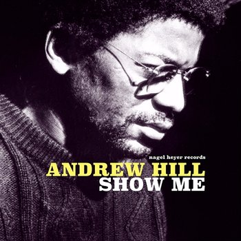 Show Me-Andrew Hill