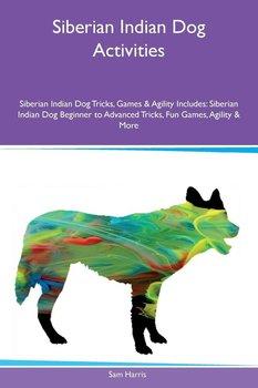 Siberian Indian Dog Activities Siberian Indian Dog Tricks, Games & Agility Includes-Harris Sam