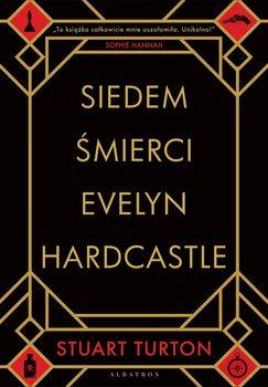 Siedem śmierci Evelyn Hardcastle-Turton Stuart