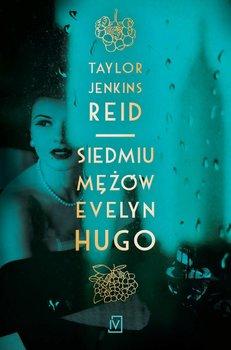 Siedmiu mężów Evelyn Hugo-Reid Taylor Jenkins