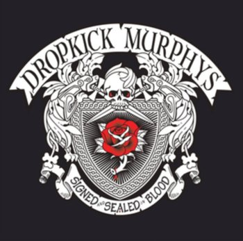 Signed And Sealed In Blood-Dropkick Murphys