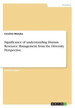 Significance of understanding Human Resource Management from the Diversity Perspective-Mutuku Caroline