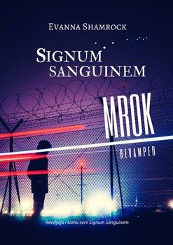Signum Sanguinem. Mrok-Shamrock Evanna