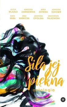 Siła jej piękna-Opolska Agnieszka, Sudomir Agnieszka, Zakrzewska Agnieszka, Wlazło Alicja, Karnicka Anna, Skiba Daria, Falkowska Małgorzata, Zdybska Maria