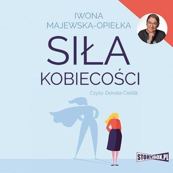 Siła kobiecości-Majewska-Opiełka Iwona