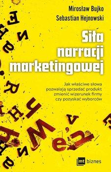 Siła narracji marketingowej-Hejnowski Sebastian, Bujko Mirosław