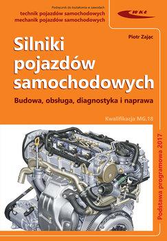 Silniki pojazdów samochodowych. Budowa, obsługa i naprawa. Kwalifikacja MG.18. Klasa 1. Szkoła ponadgimnazjalna-Zając Piotr