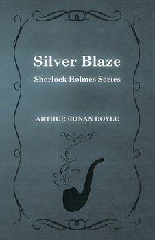 Silver Blaze (Sherlock Holmes Series)-Doyle Arthur Conan