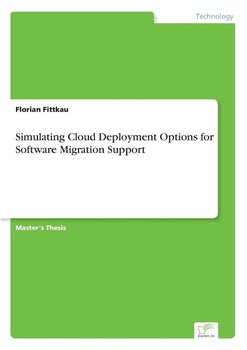 Simulating Cloud Deployment Options for Software Migration Support-Fittkau Florian