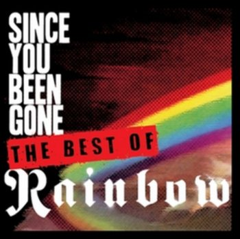 Since You Been Gone - Rainbow