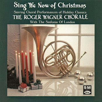 Sing We Now Of Christmas: String Choral Performances Of Holiday Classics-Roger Wagner Chorale, Sinfonia of London