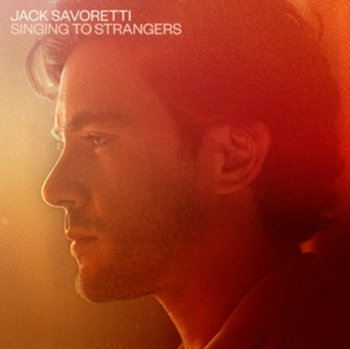 Singing to Strangers (Deluxe Edition) - Savoretti Jack