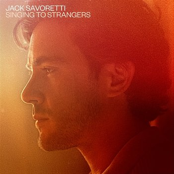 Singing to Strangers - Jack Savoretti