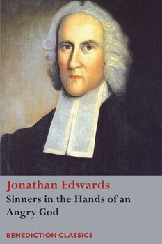 Sinners in the Hands of an Angry God - Edwards Jonathan