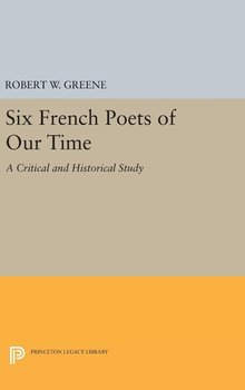 Six French Poets of Our Time - Greene Robert W.