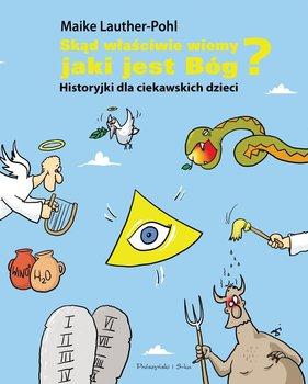 Skąd właściwie wiemy jaki jest Bóg? Historyjki dla ciekawskich dzieci                      (ebook)