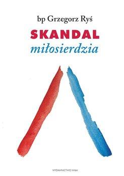 Skandal miłosierdzia-Ponikło Tomasz, Ryś Grzegorz