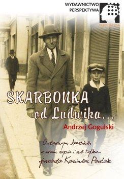 Skarbonka od Ludwika-Gogulski Andrzej, Pawlak Kazimierz