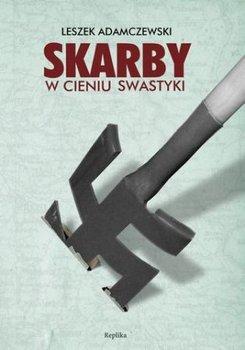 Skarby w cieniu swastyki-Adamczewski Leszek