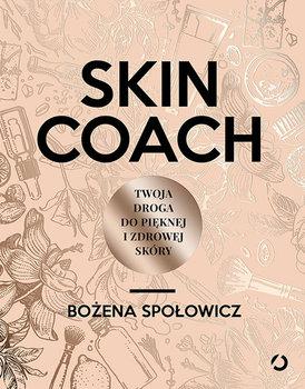 Skin Coach. Twoja droga do pięknej i zdrowej skóry-Społowicz Bożena