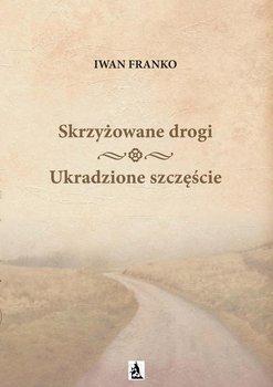 Skrzyżowane Drogi. Ukradzione szczęście-Franko Iwan