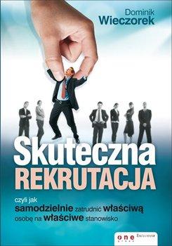 Skuteczna rekrutacja, czyli jak samodzielnie zatrudnić właściwą osobę na właściwe stanowisko                      (ebook)